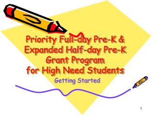 Priority Full-day Pre-K & Expanded Half-day Pre-K Grant Program for High Need Students