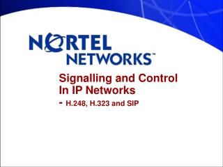 Signalling and Control  In IP Networks -  H.248, H.323 and SIP