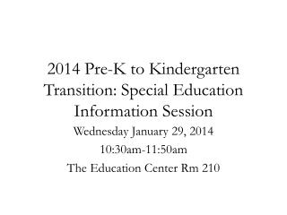 2014 Pre-K to Kindergarten Transition: Special Education Information Session