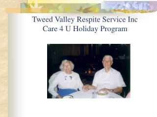 Tweed Valley Respite Service Inc Care 4 U Holiday Program