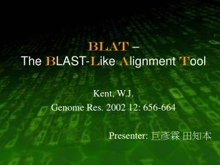 BLAT  –  The  B LAST- L ike  A lignment  T ool