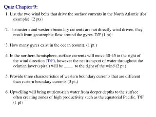 1. List the two wind belts that drive the surface currents in the North Atlantic for example. 2 pts  2. The eastern and