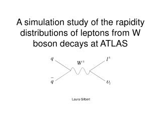 A simulation study of the rapidity distributions of leptons from W boson decays at ATLAS