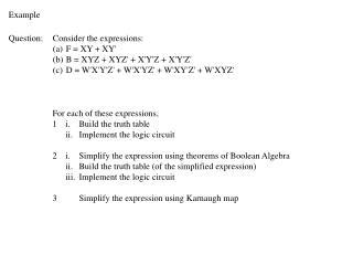 Question:Consider the expressions: (a)F = XY + XY' (b)B = XYZ + XYZ' + X'Y'Z + X'Y'Z'