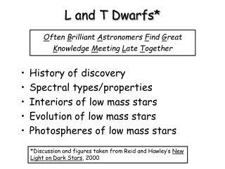 L and T Dwarfs*