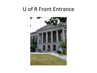 U of R Front Entrance