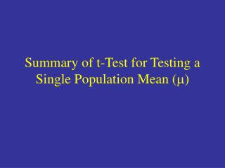 Summary of t-Test for Testing a Single Population Mean ( m )
