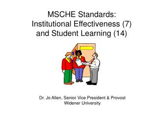 MSCHE Standards:   Institutional Effectiveness (7) and Student Learning (14)
