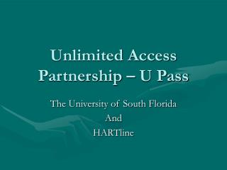 Unlimited Access Partnership – U Pass