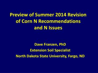 Preview of Summer 2014 Revision of Corn N Recommendations and N Issues