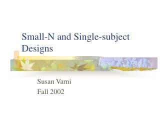 Small-N and Single-subject Designs