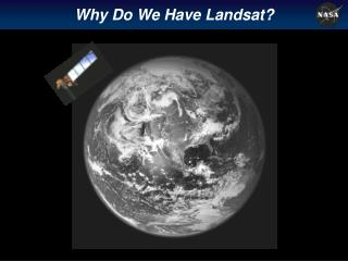 Why Do We Have Landsat
