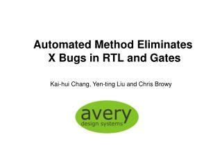 Automated Method Eliminates  X Bugs in RTL and Gates