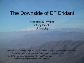 The Downside of EF Eridani