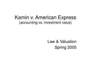 Kamin v. American Express (accounting vs. investment value)