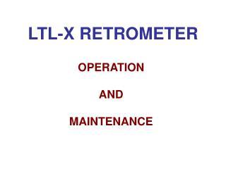 LTL-X RETROMETER