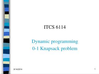 ITCS 6114 Dynamic programming 0-1 Knapsack problem