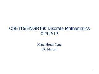CSE115/ENGR160 Discrete Mathematics 02/02/12