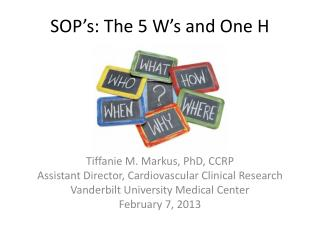 SOP's: The 5 W's and One H