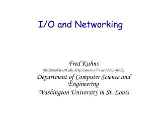 I/O and Networking