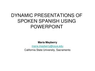 Dynamic presentations of spoken  spanish  using powerpoint