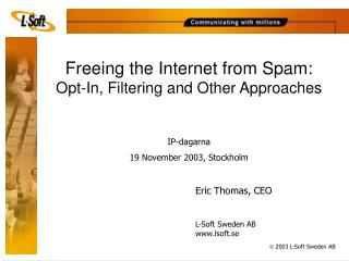 Freeing the Internet from Spam:  Opt-In, Filtering and Other Approaches