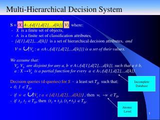 S =  ( X, A  {d[1],d[2],..,d[k]}, V ),  where:   -   X   is a finite set of objects,