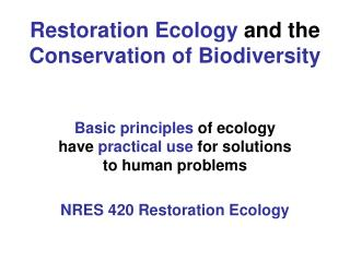 Restoration Ecology and the Conservation of Biodiversity