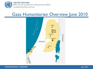 Gaza Humanitarian Overview June 2010