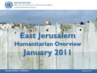 East Jerusalem  Humanitarian Overview  January 2011