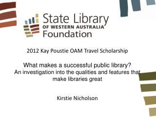2012 Kay Poustie OAM Travel Scholarship