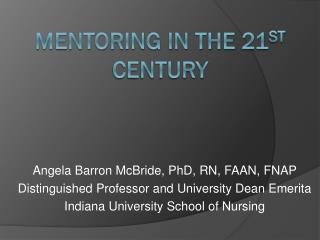 Mentoring in the 21 st  Century