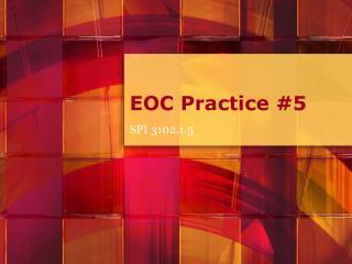 EOC Practice #5