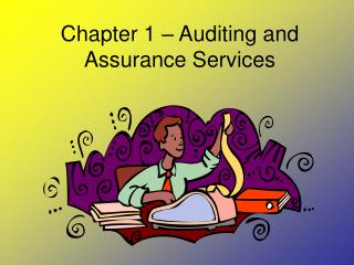 Chapter 1 – Auditing and Assurance Services