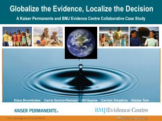Globalize the Evidence, Localize the Decision