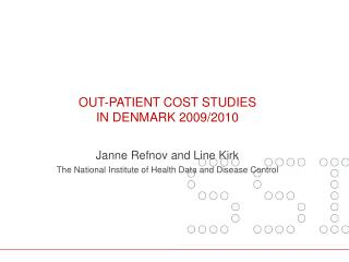 Out-patient cost  studies in Denmark 2009/2010