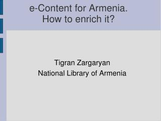 e-Content for Armenia.  How to enrich it?