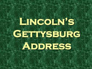 Lincoln�s Gettysburg Address