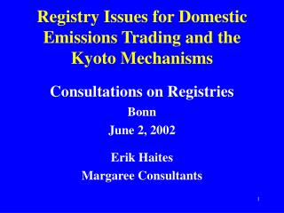 Registry Issues for Domestic Emissions Trading and the Kyoto Mechanisms