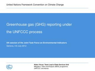 Greenhouse gas (GHG) reporting under  the UNFCCC process