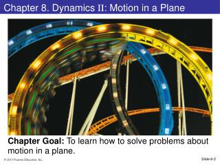 Chapter 8. Dynamics  II : Motion in a Plane