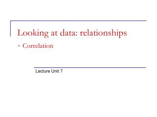 Looking at data: relationships -  Correlation