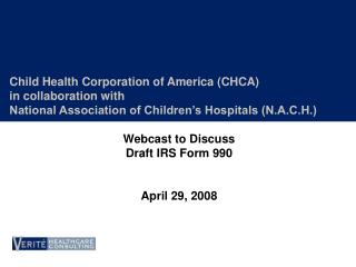 Webcast to Discuss Draft IRS Form 990 April 29, 2008