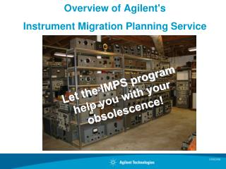 Overview of Agilent's  Instrument Migration Planning Service