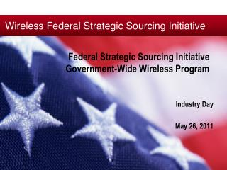 Federal Strategic Sourcing Initiative Government-Wide Wireless Program