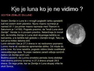 Kje je luna ko je ne vidimo ?
