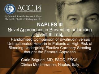 Carlo Briguori, MD, FACC, FSCAI Clinica Mediterranea, Naples, Italy