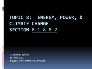 Topic 8:  Energy, Power, & climate change Section  8.1 & 8.2