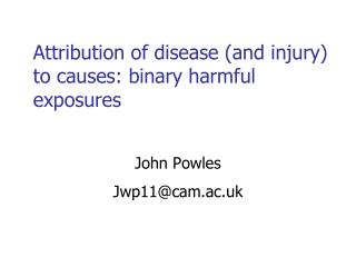 Attribution of disease (and injury) to causes: binary harmful exposures