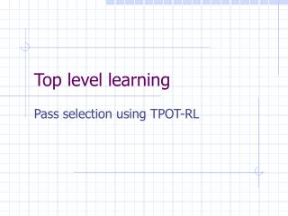 Top level learning